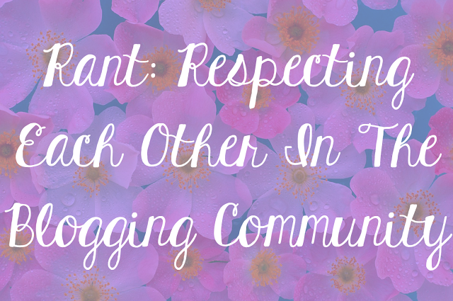 Rant: Respecting Each Other In The Blogging Community