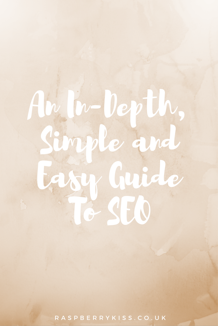 An In-Depth, Simple and Easy Guide To SEO