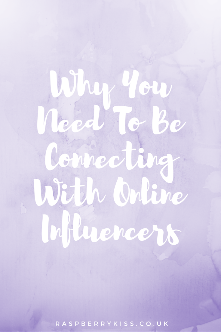 Why You Need To Be Connecting With Online Influencers