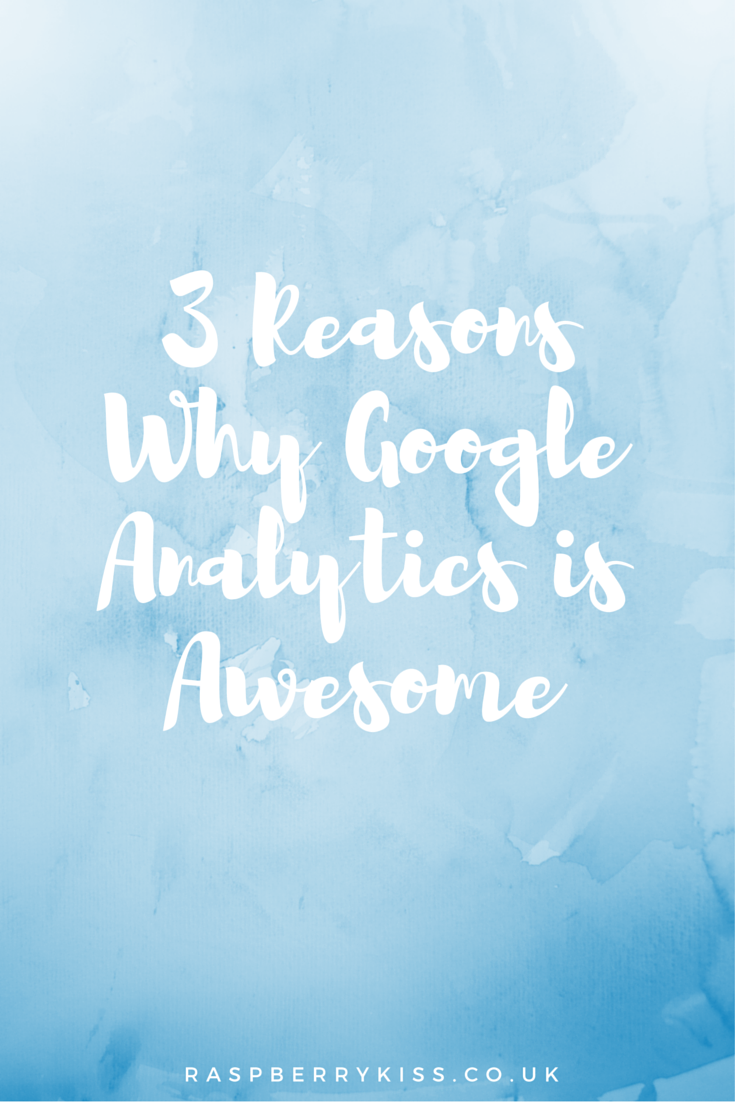 3 Reasons Why Google Analytics Is Awesome