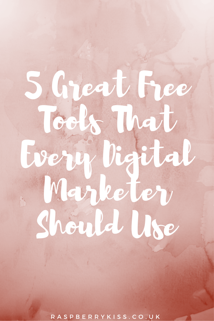 5 Great Free Tools That Every Digital Marketer Should Use