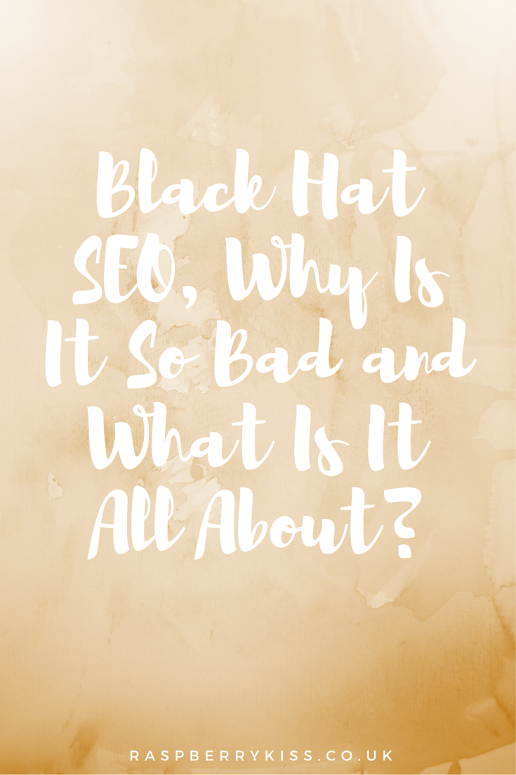 Black Hat SEO, Why Is It So Bad and What Is It All About?