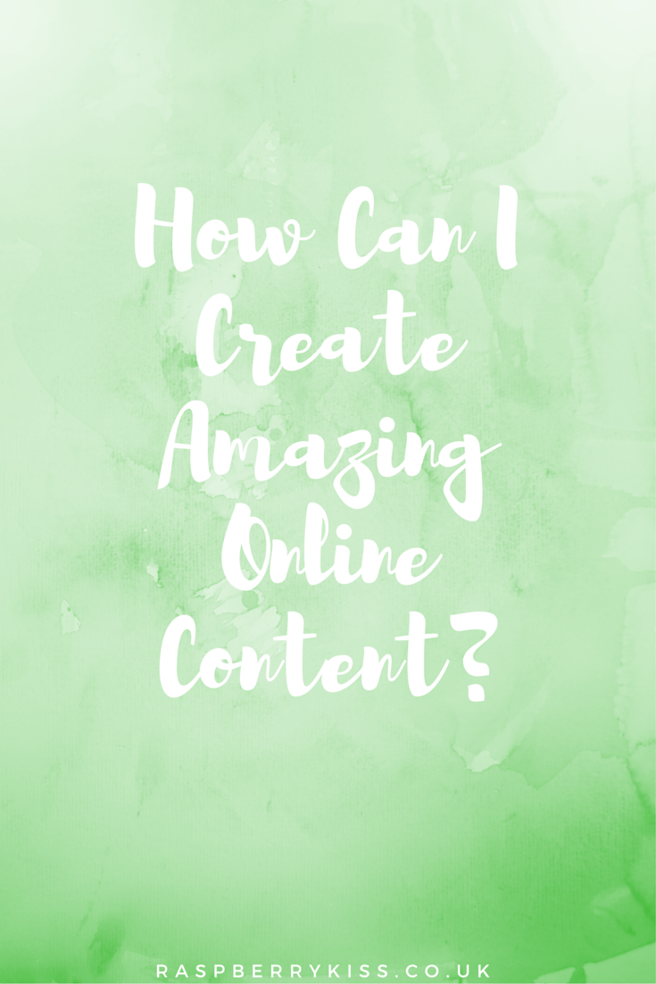 How Can I Create Amazing Online Content?