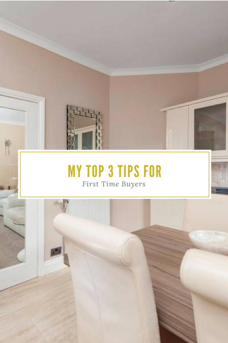 Buying Your First Home? My Top 3 Tips For First Time Buyers